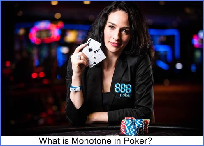 Monotone in Poker