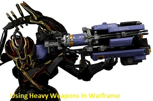 how to use a heavy Weapon in WarFrame