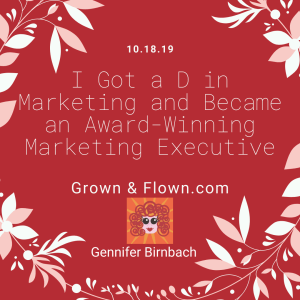 Grown&Flown.com - I got a D in marketing and became an award-winning marketing executive