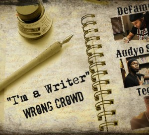 WRONG CROWD - I'm a Writer (DeFame, Tegano & Audyo Sound)