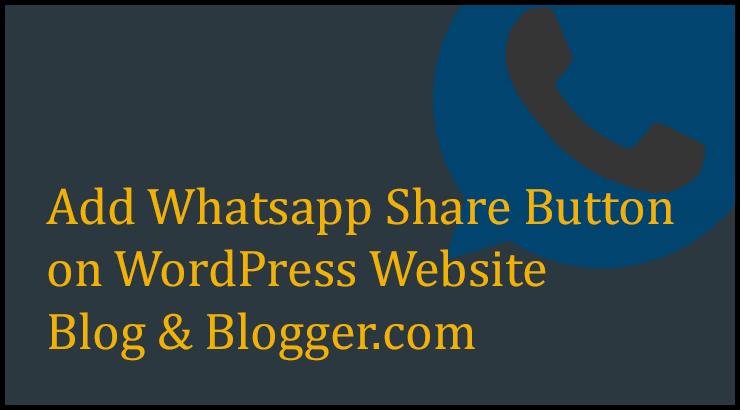 How To Add Whatsapp Share Button on WordPress Website, Blog, Blogger.com