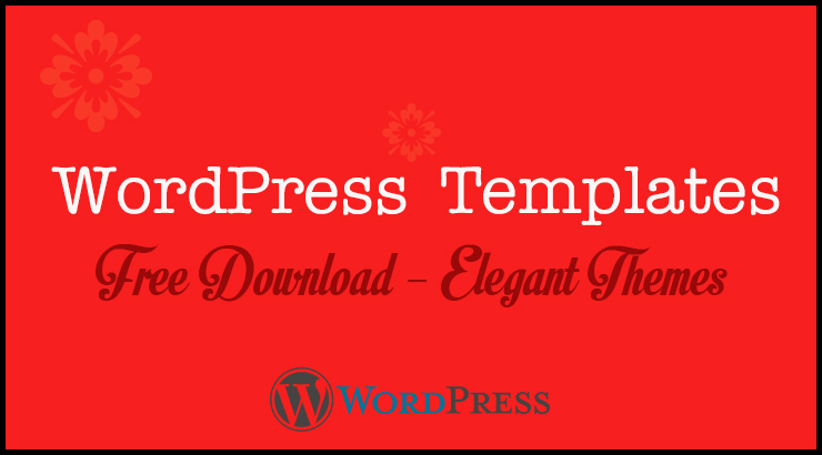 WordPress Templates Free Download – Elegant Themes