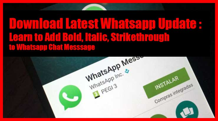 How to Use Whatsapp Bold, Italic or Strikethrough Formatting Features while Chatting