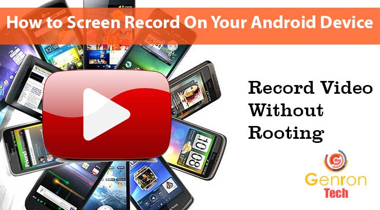 Best Screen Recording Apps To Record your Screen Activity On Your Android Device (No root required)