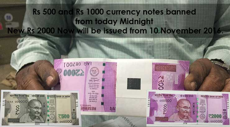 Rs 500 & Rs 1000 currency notes banned after midnight | Rs 2000 and Rs 500 New Note Issued