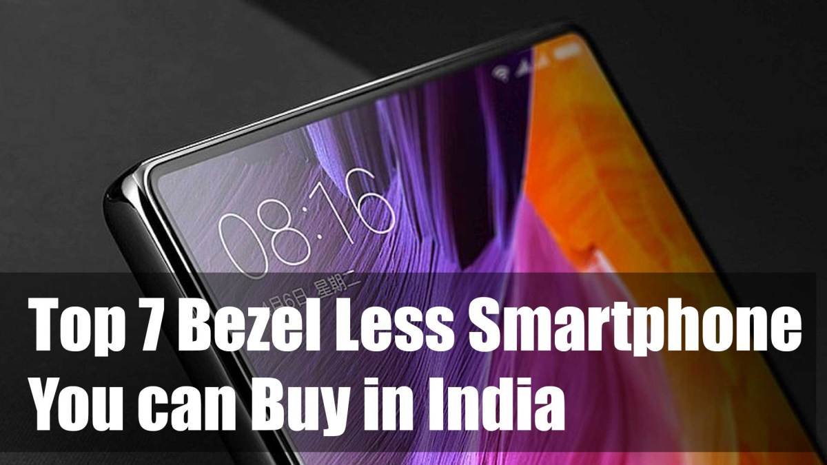 Top 7 Bezel Less Smartphone You can Buy in India 2017