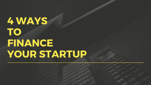 4 ways to finance your startup