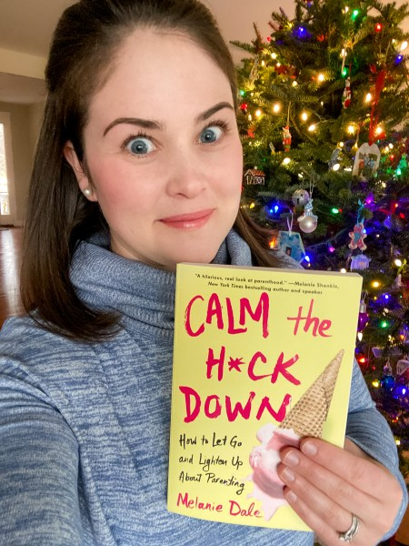 Calm The Heck Down by Melanie Dale
