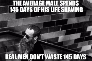 the-average-male-spends-145-days-of-his-life-shaving-real-men-dont-waste-145-days-beard-meme