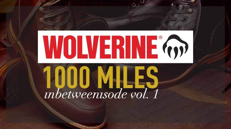 Wolverine 1000 Miles | Inbetweenisode Vol. 1