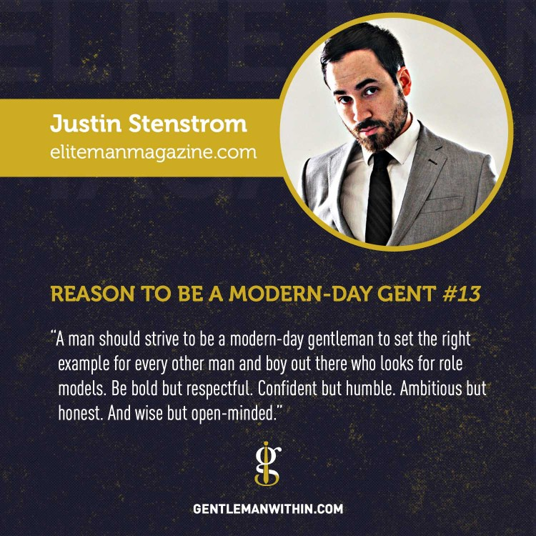Justin Stenstrom Reason To Be A Modern-Day Gentleman