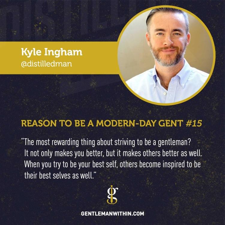 Kyle Ingham Reason To Be A Modern-Day Gentleman