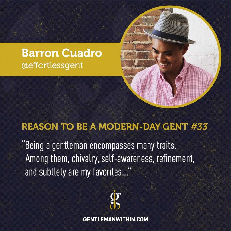 Barron Cuadro Reason To Be A Modern-Day Gentleman
