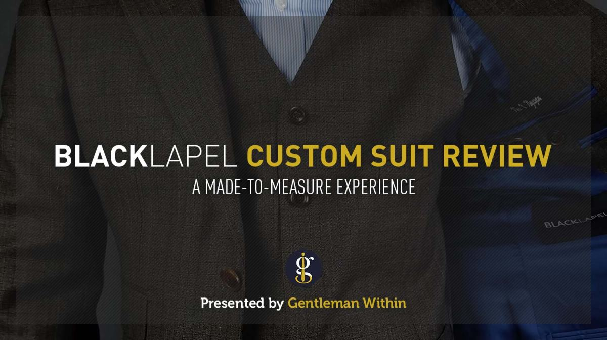 Black Lapel Custom Suit Review | A Made To Measure Experience