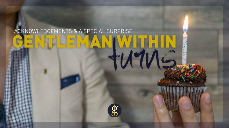 Gentleman Within Turns 1: Acknowledgements & A Special Surprise