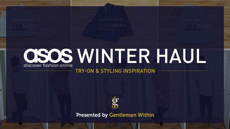 ASOS Winter Haul | GENTLEMAN WITHIN