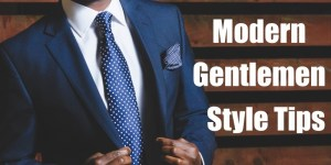 2018-06_Style-Tips-Modern-Gentlemen_Blog-Feature