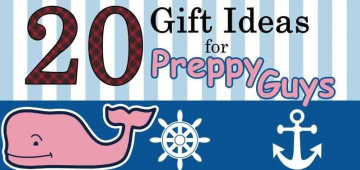 Preppy Guys Gift Ideas