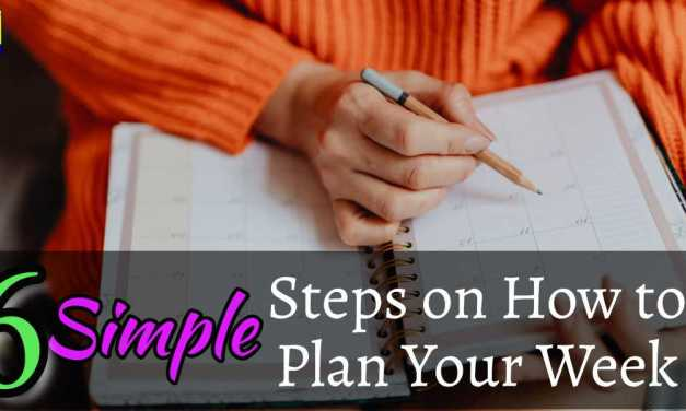 6 Steps on How to Plan Your Week