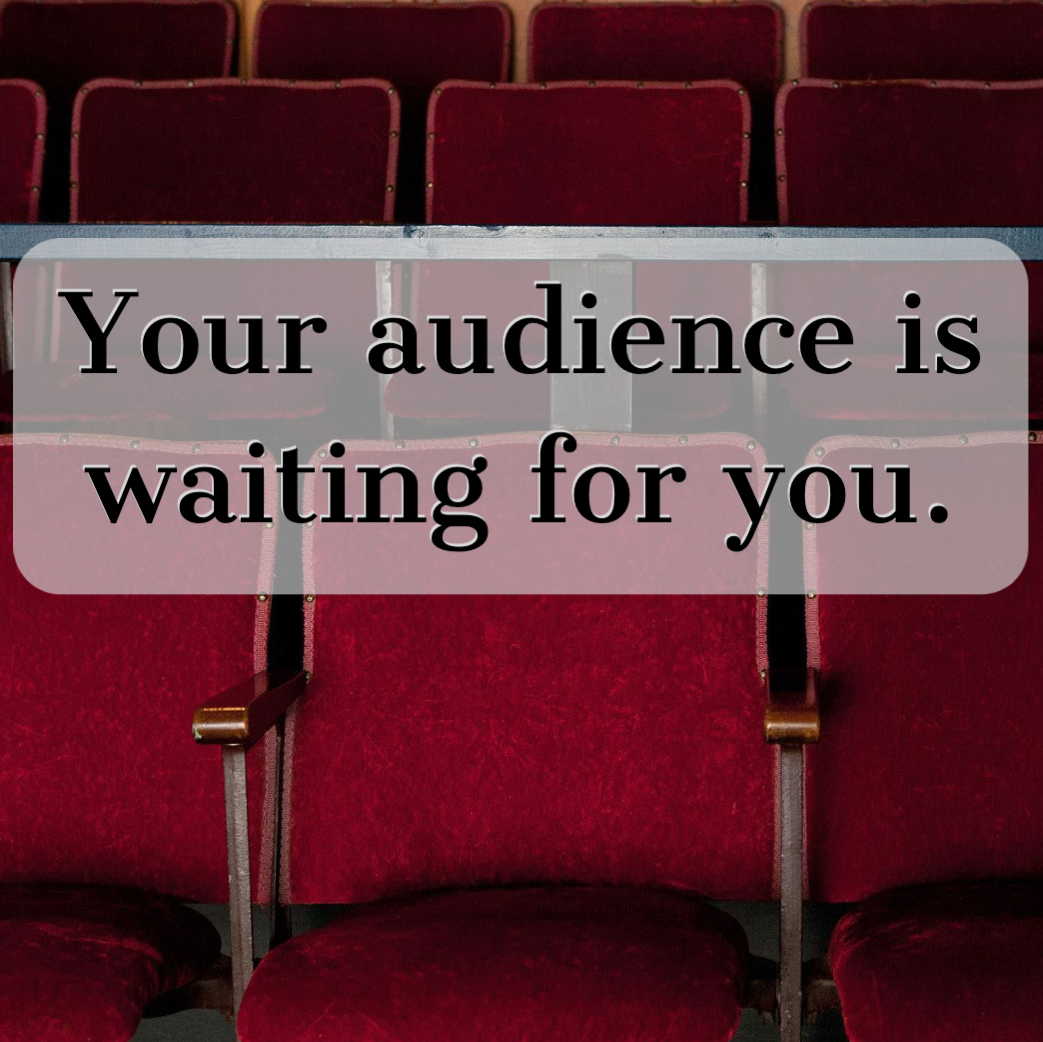 Your audience is waiting for you.