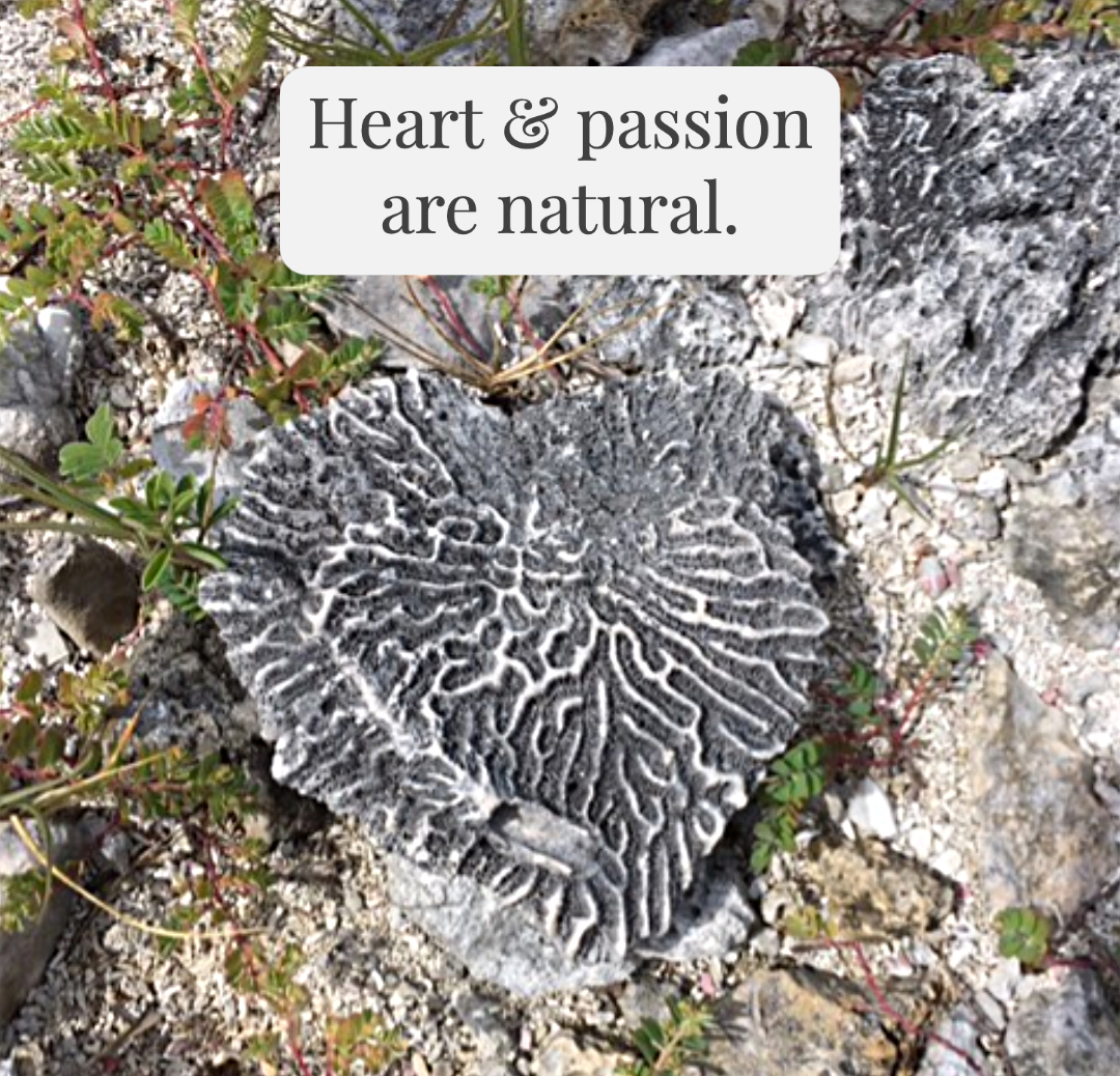 Heart and passion are natural.