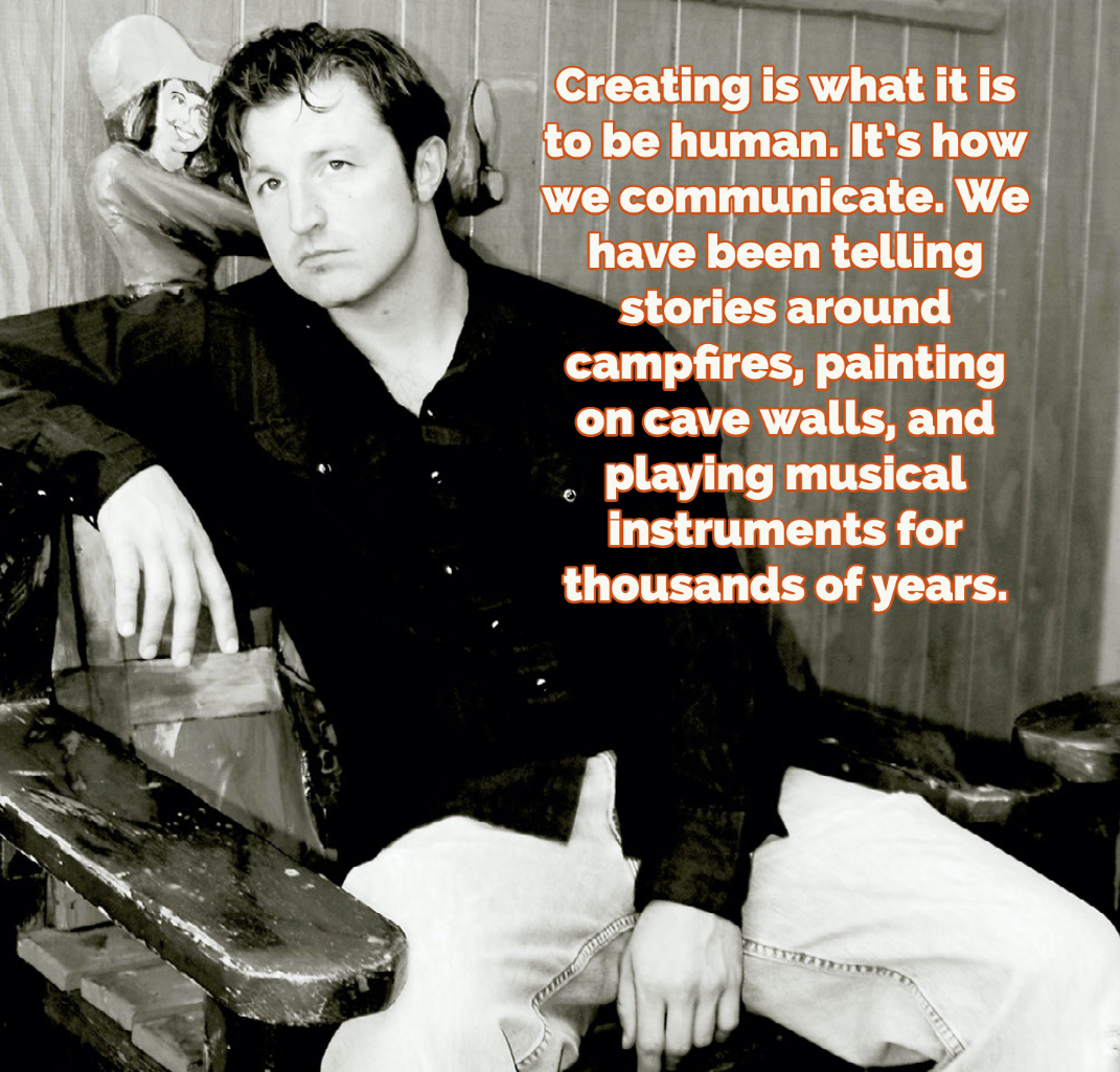Creating is what it is to be human.
