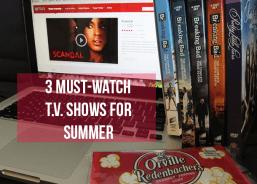 Three TV Shows to Marathon This Summer