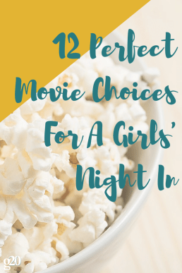 12 Movies for the Perfect Girls' Night In