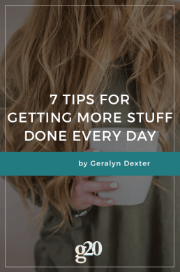 7 Tips for Getting More Stuff Done Everyday