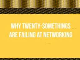 Why twenty-somethings are failing at networking