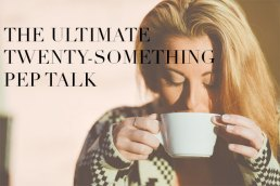 For When the Going Gets Tough: The Ultimate Twenty-Something Pep Talk