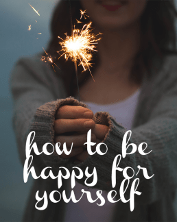 How to Be Happy for Yourself
