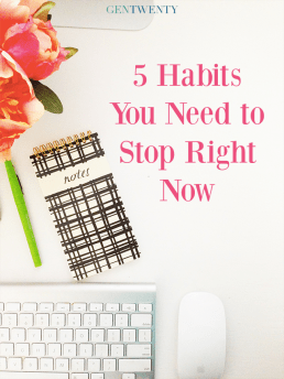 5 Habits You Need to Stop Now That Will Improve Your Life