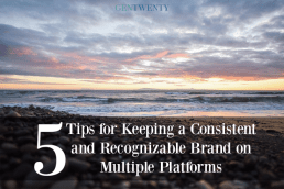 5 Tips for Maintaining a Consistent and Recognizable Brand