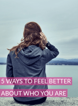 5 Ways to Feel Kick-Ass About Who You Are