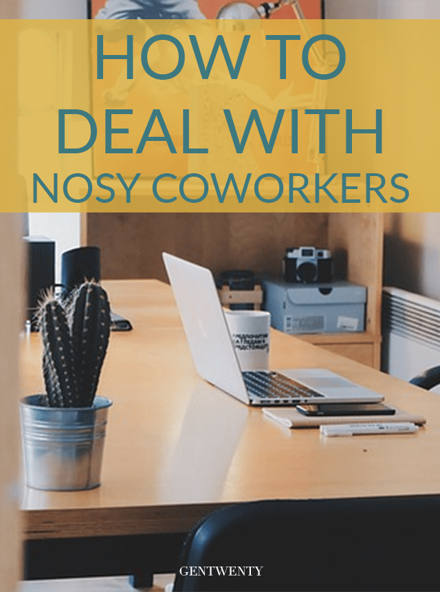 How to deal with nosy coworkers