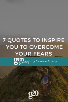 7 Quotes to Inspire You to Overcome Your Fears