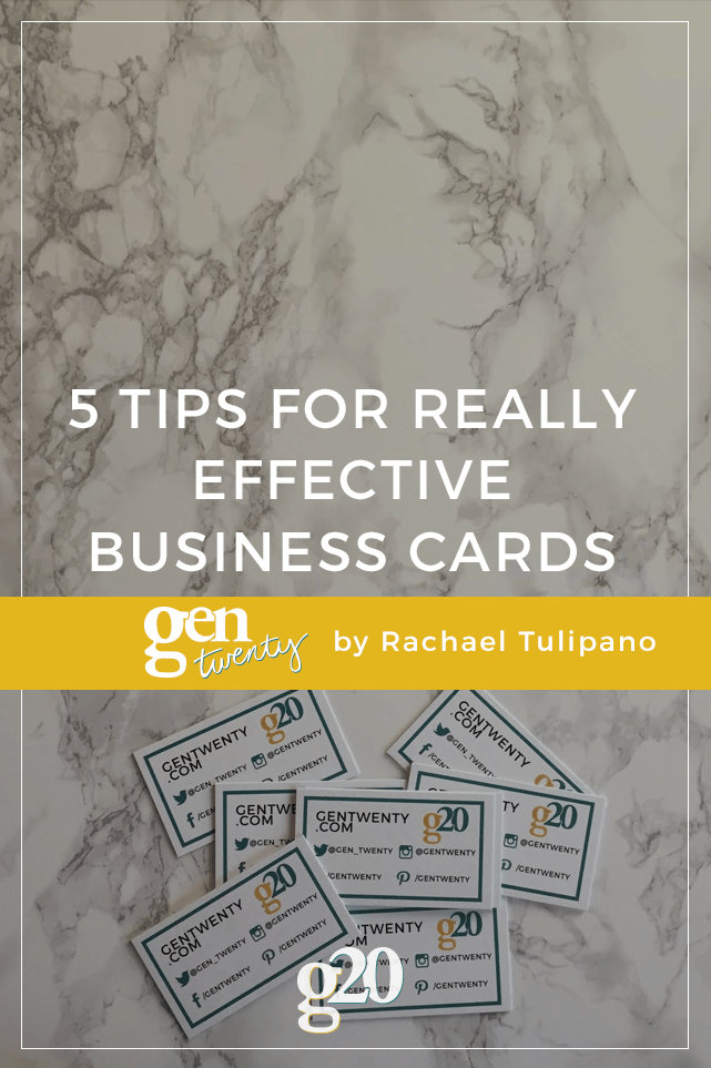 5 Tips to Create Effective Business Cards - GenTwenty