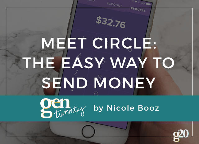 Tired of dealing with cash? Try paying your friends back with Circle!