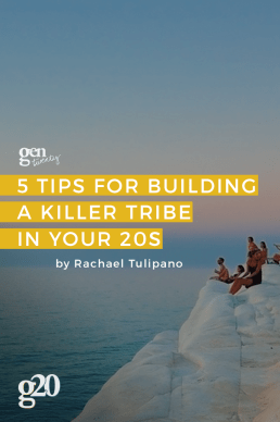 How to Build Your Tribe in Your Twenties