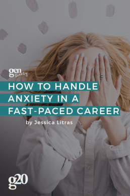 How To Handle Anxiety in a Fast-Paced Career
