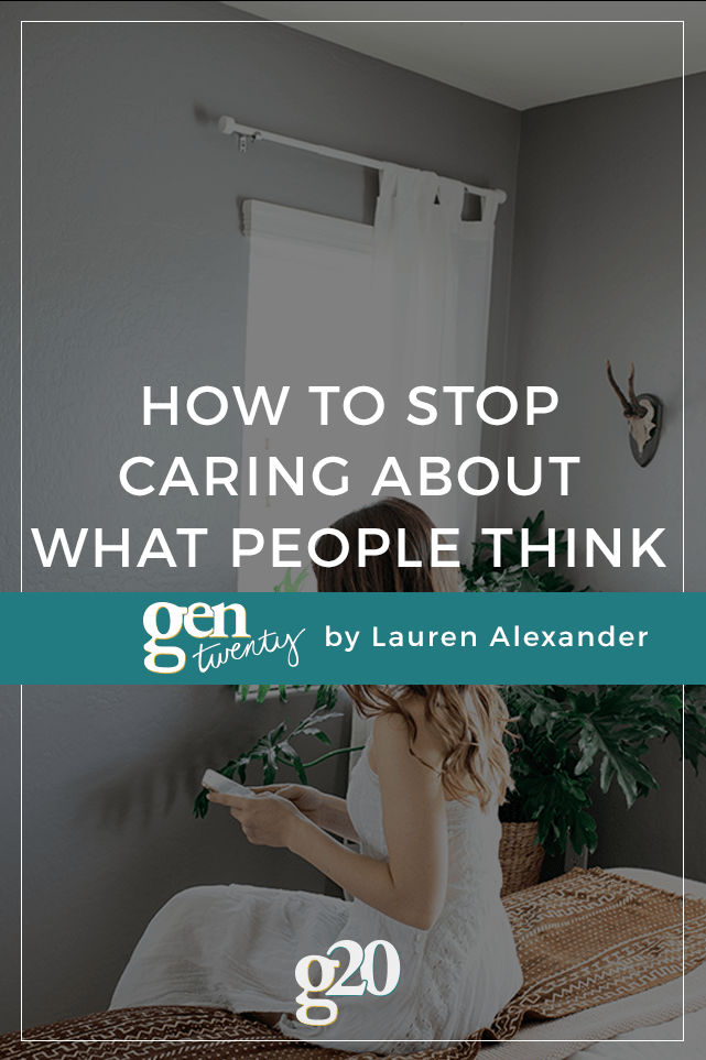 If you are like me, you probably spend a lot of time caring about what other people think about you. It's toxic and unfair, and I decided enough was enough.