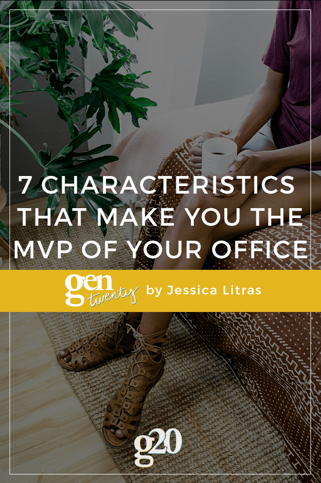Do you want to be a top performer? Everyone's go-to girl in the office? Here are the 7 characteristics you need to have (plus 7 things to do to show everyone you have what it takes).
