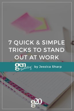 7 Quick and Simple Tricks To Stand Out at Work