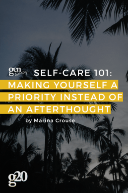 Self-Care 101: Making Yourself a Priority Instead of an Afterthought