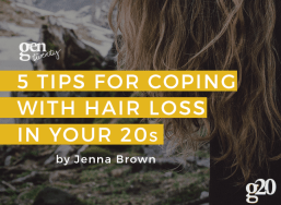 5 Tips For Coping With Hair Loss In Your Twenties