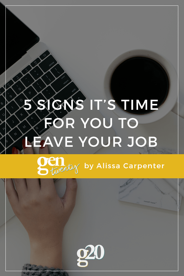 If your job is making you feel this way, it's time to move on!