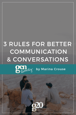 3 Rules For Better Communication and Conversations