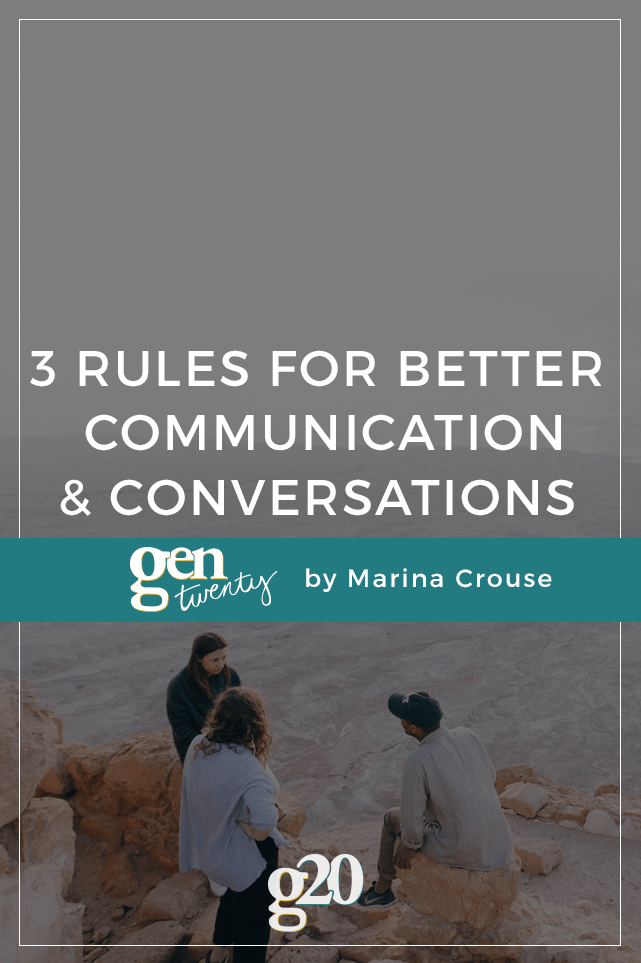 All types of relationships take work. Here are 3 rules for improving your communication from the start.
