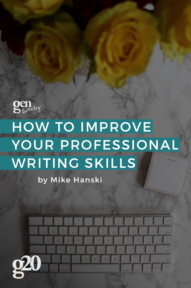 Those with strong writing skills develop faster in their careers.